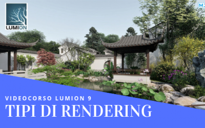 Video Corso Lumion 9 : I Tipi di Rendering