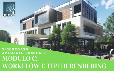 Video corso avanzato online Modulo C: Workflow e Tipi di Rendering in Lumion 3D
